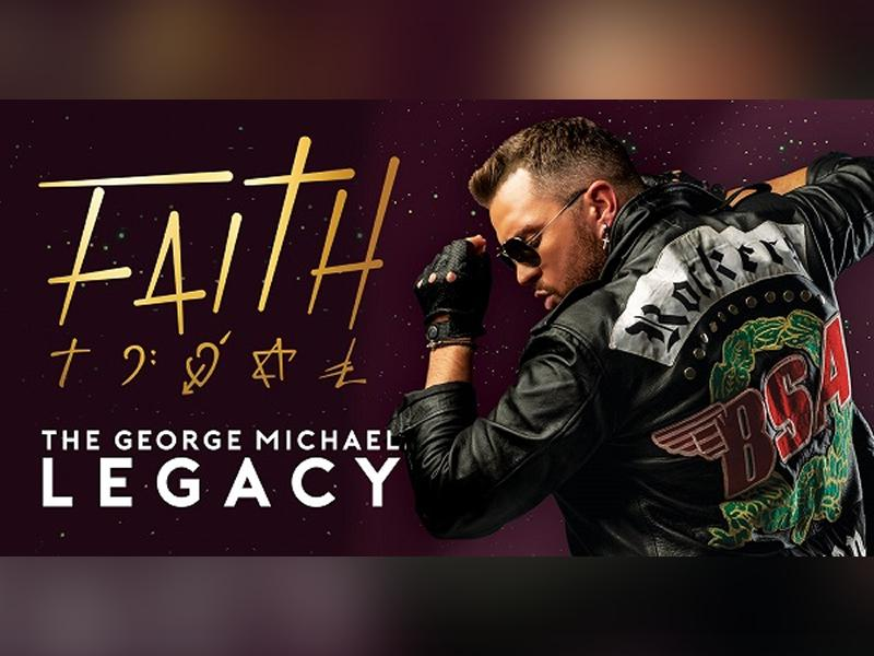Faith - The George Michael Legacy - CANCELLED