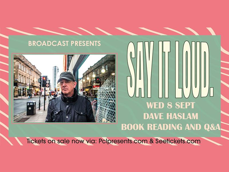 Say It Loud: Dave Haslam: Book Reading And Q&A