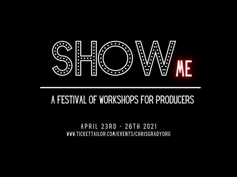 ShowMe:  A Festival of Workshops for Producers & Creatives