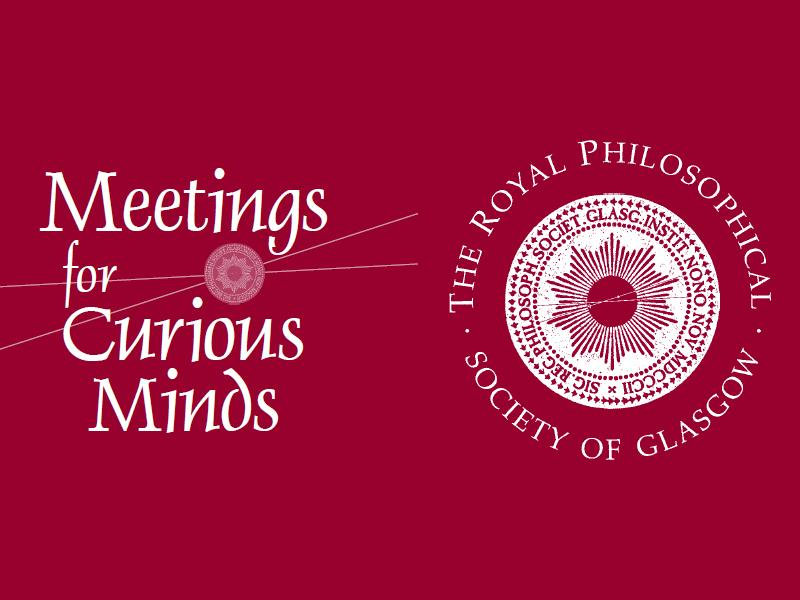 The Royal Philosophical Society of Glasgow Lecture Series