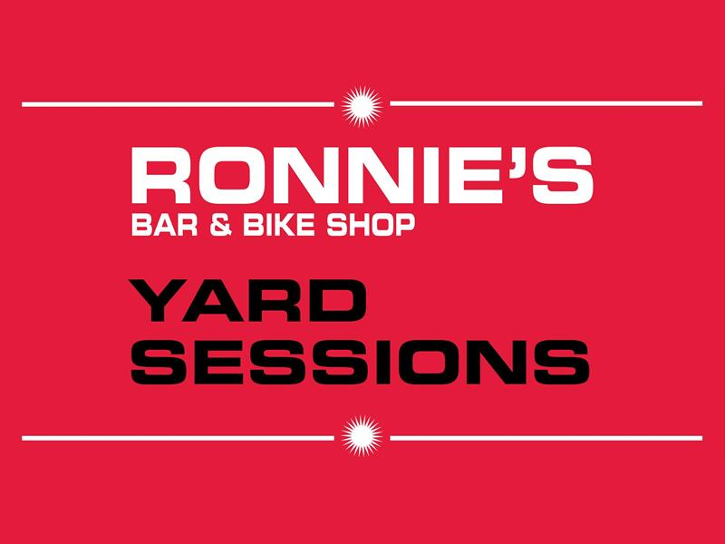Ronnie's Bar & Bike Shop - Yard Sessions