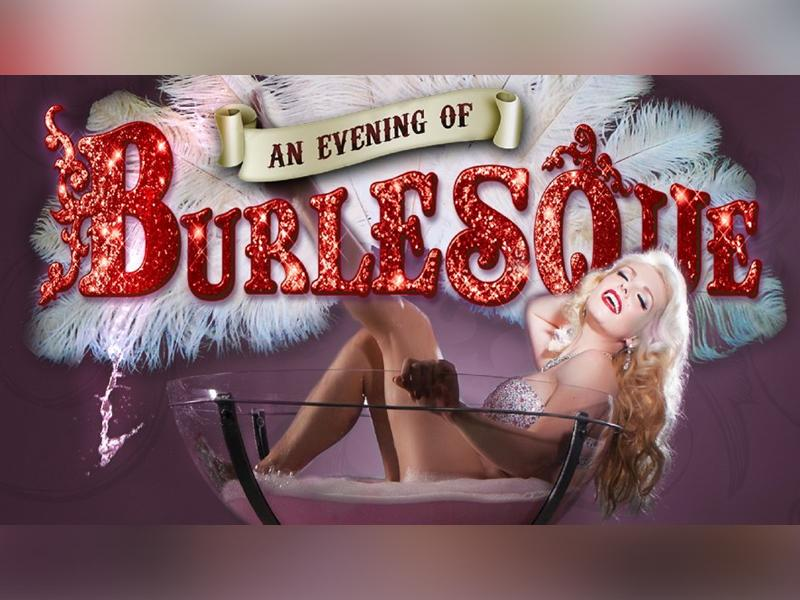 An Evening Of Burlesque - CANCELLED