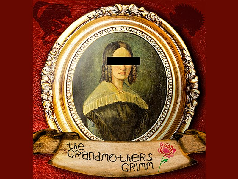 The Grandmothers Grimm