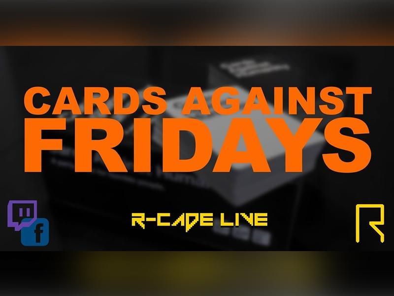 R-CADE Live: Cards Against Fridays