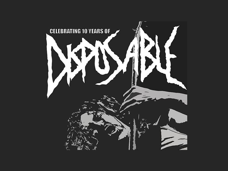 Disposable: 10 Year Anniversary Charity Show