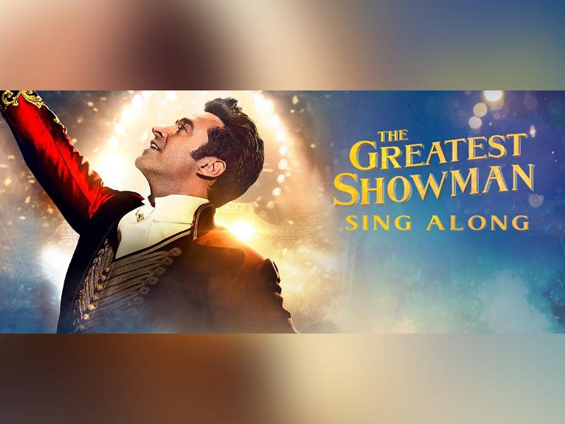 The Greatest Showman Sing Along - POSTPONED