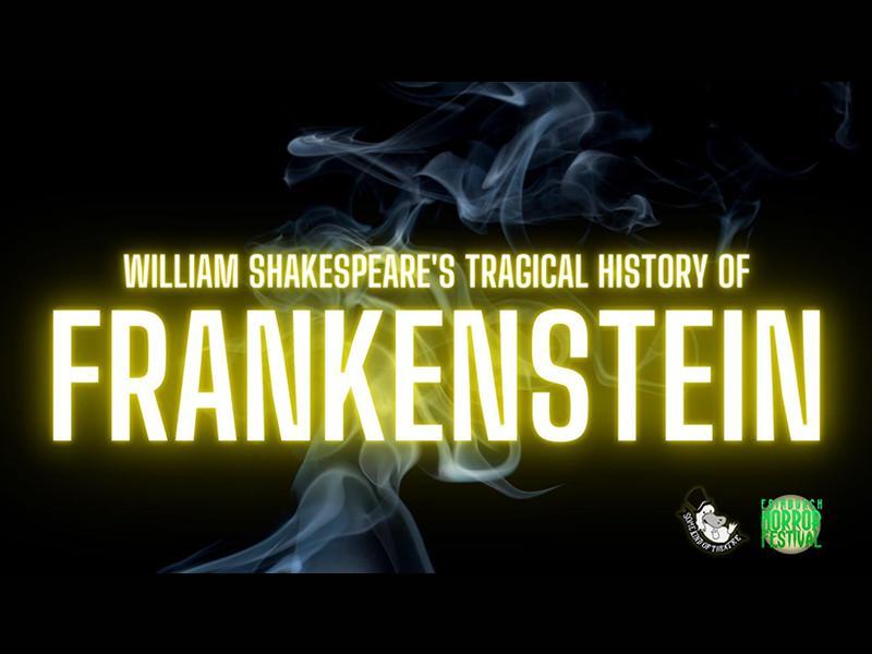 William Shakespeare's Tragical History Of Frankenstein