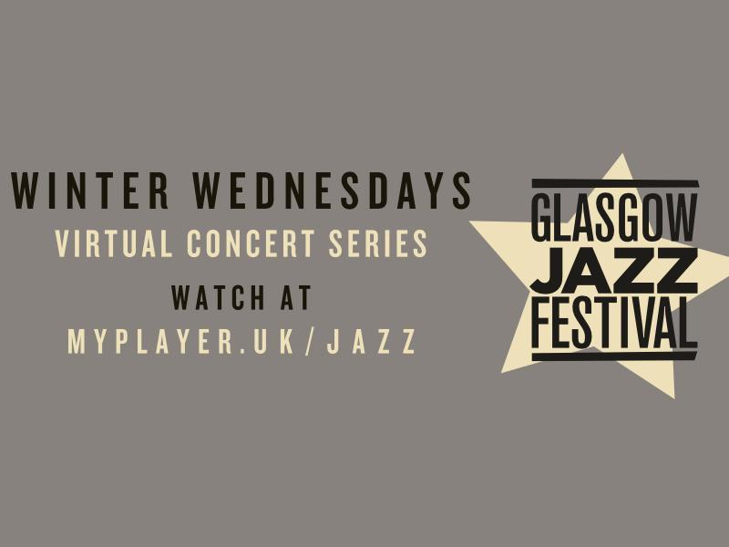 Glasgow Jazz Festival Winter Wednesdays - Virtual Concert Series