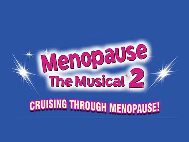 Menopause The Musical 2 - POSTPONED