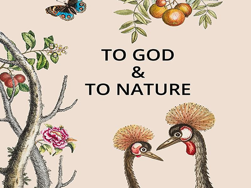 To God and To Nature Exhibition