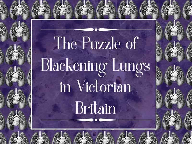 The Puzzle of Blackening Lungs in Victorian Britain