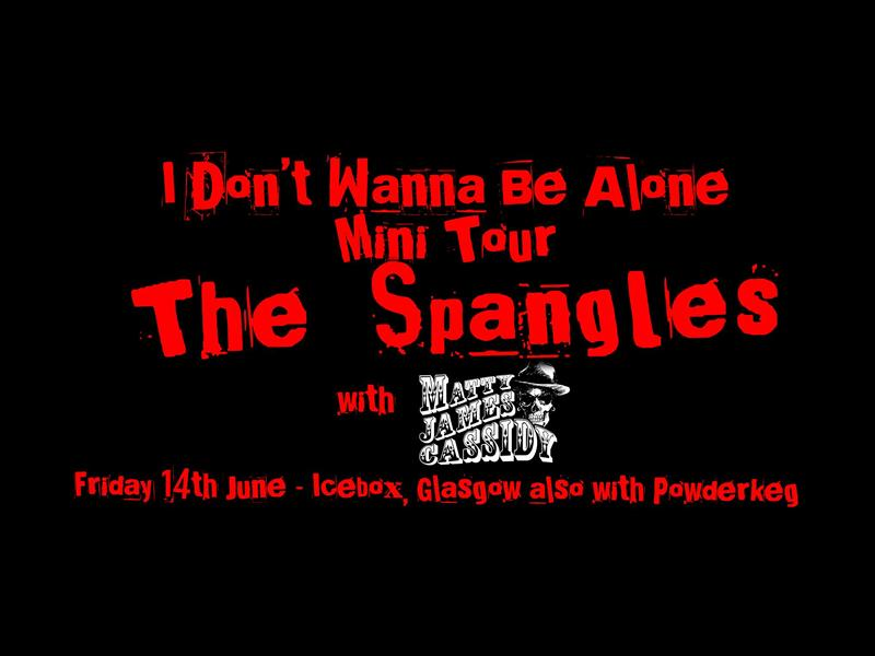 The Spangles with Matty James Cassidy, Powderkeg & 2Sevens