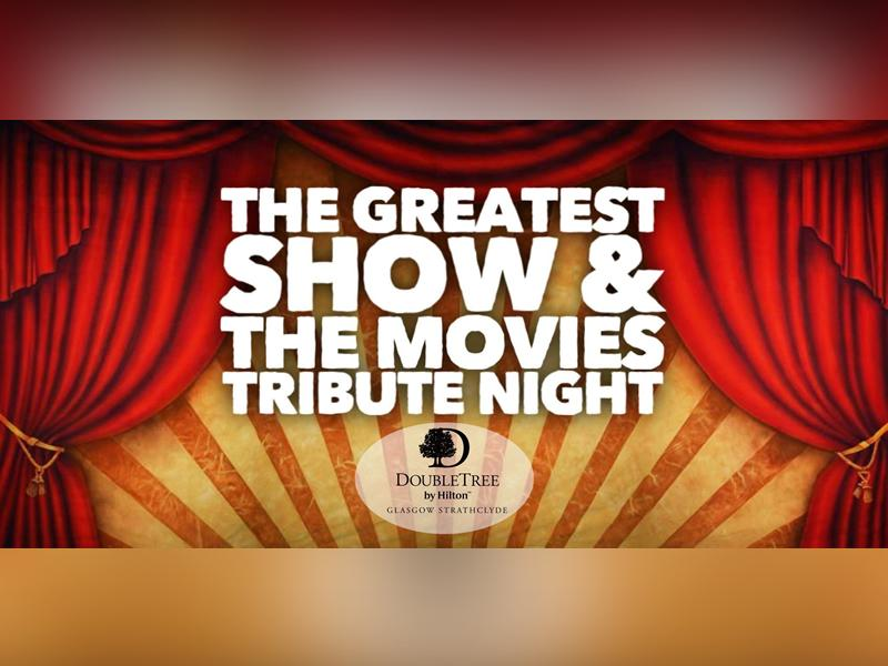 Greatest Show & The Movies Tribute Night