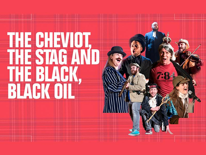 The Cheviot, The Stag and The Black, Black Oil - CANCELLED