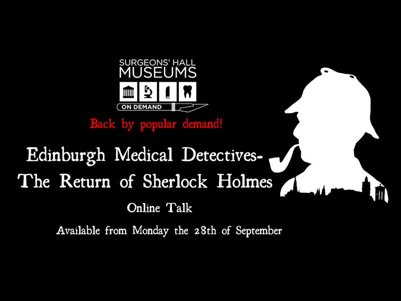Edinburgh Medical Detectives- The Return of Sherlock Holmes