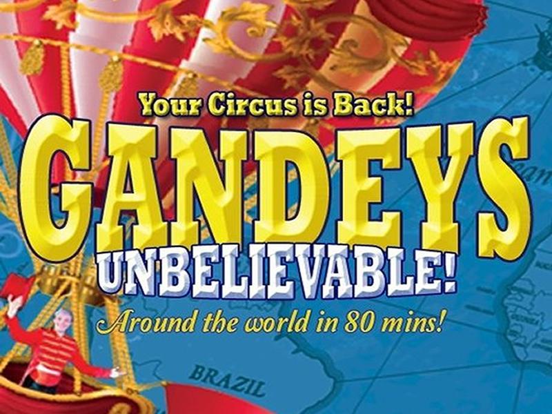 Gandeys Circus 2020: Unbelievable!