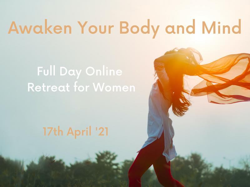 Awaken your Body and Mind - Full Day Online Retreat